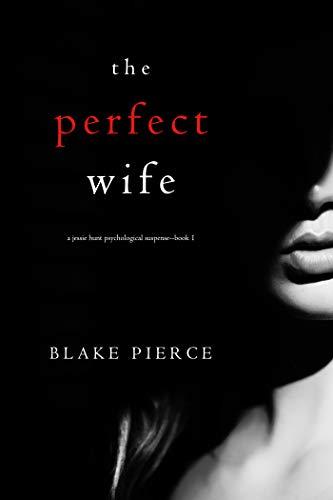 The Perfect Wife by Blake Pierce – Google's Best Kept Literary Secret