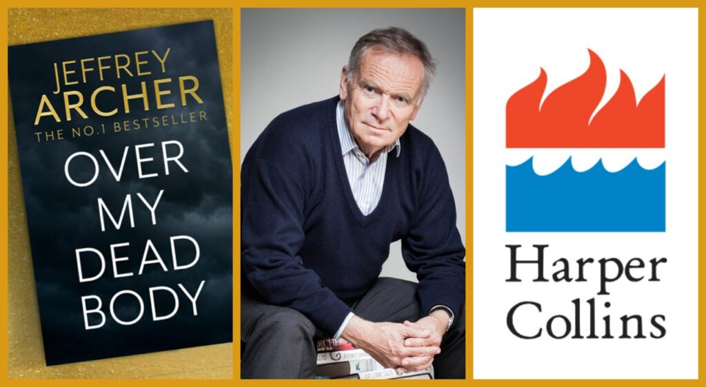 HarperCollins Signs a New 3-Book Deal with Jeffrey Archer - Over My Dead Body first volume of william warwick series
